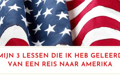 Mijn 3 lessen die ik heb geleerd van een reis naar Amerika